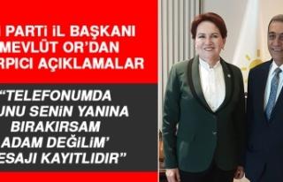 İYİ Parti İl Başkanı Mevlüt Or'dan Çarpıcı...
