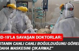 Koronavirüsle Savaşan Doktorlardan İbretlik Açıklamalar