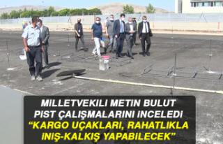 MİLLETVEKİLİ METİN BULUT, PİST ÇALIŞMALARINI...