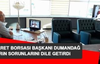 Ticaret Borsası Başkanı Dumandağ, Şehrin Sorunlarını...
