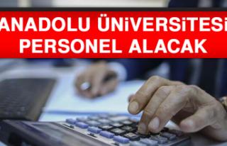 ANADOLU ÜNİVERSİTESİ PERSONEL ALACAK