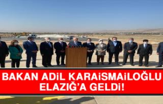 Bakan Adil Karaismailoğlu Elazığ'a Geldi!
