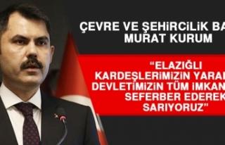Bakan Kurum: Devletimizin Tüm İmkanlarını Seferber...