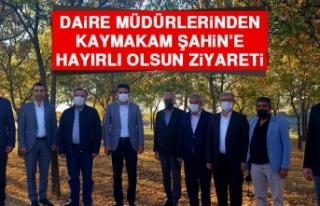 Daire Müdürlerinden Kaymakam Şahin'e Hayırlı...