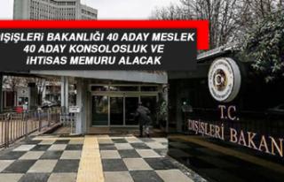 Dışişleri Bakanlığı 40 Aday Meslek, 40 Aday...