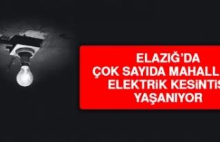 Elazığ'da Bazı Mahallelerde Elektrik Kesintisi...
