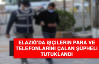 Elazığ'da İşçilerin Para ve Telefonlarını...