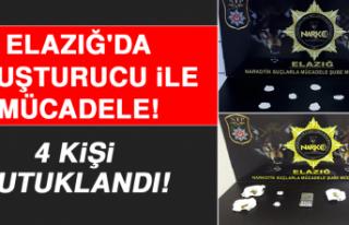Elazığ'da Uyuşturucu İle Mücadele: 4 Tutuklama