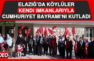 Elazığ'da Köylüler Kendi İmkanlarıyla Cumhuriyet...
