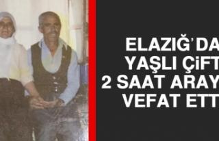 Elazığ'da Yaşlı Çift 2 Saat Arayla Vefat Etti
