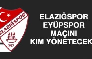 Elazığspor-Eyüpspor Maçını Kim Yönetecek?