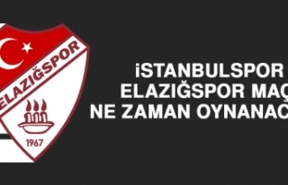 İstanbulspor-Elazığspor Maçı Ne Zaman Oynanacak?