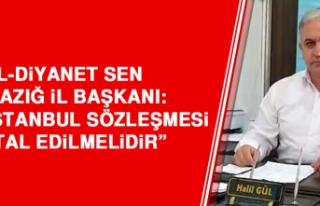 Mil-Diyanet Sen Elazığ İl Başkanı: İstanbul...