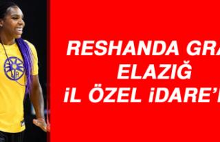 RESHANDA GRAY, ELAZIĞ İL ÖZEL İDARE'DE