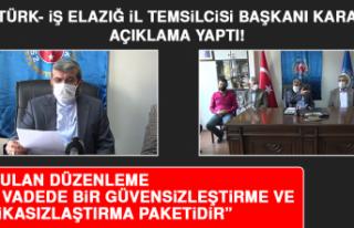 Türk- İş Elazığ İl Temsilcisi Başkanı Kara...