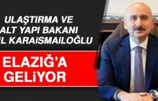 Ulaştırma Bakanı Karaismailoğlu, Elazığ'a...