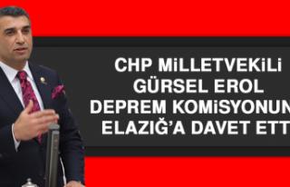 CHP Milletvekili Erol, Deprem Komisyonunu Elazığ'a...