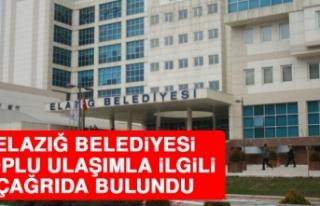 Elazığ Belediyesi Toplu Ulaşımla İlgili Çağrıda...