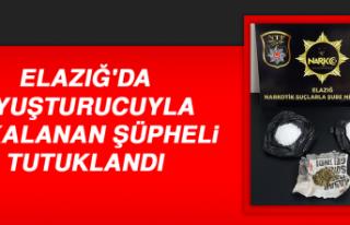 Elazığ'da Uyuşturucuyla Yakalanan Şüpheli...