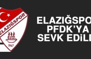 Elazığspor, PFDK'ya Sevk Edildi