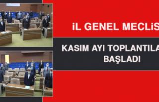 İL GENEL MECLİSİ, KASIM AYI TOPLANTILARINA BAŞLADI