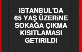 İstanbul'da 65 Yaş Üzerine Sokağa Çıkma...