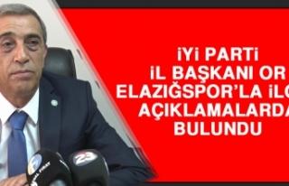 İYİ Parti İl Başkanı Or, Elazığspor'la İlgili...
