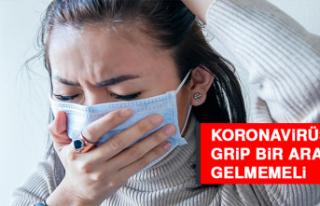Koronavirüs ve Grip Bir Araya Gelmemeli