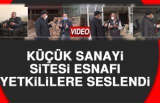 Küçük Sanayi Sitesi Esnafı Sıkıntılarını...