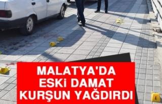 Malatya'da Eski Damat Kurşun Yağdırdı