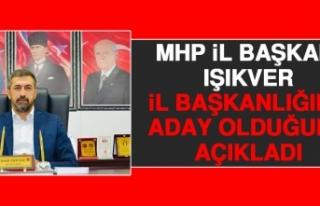 MHP İl Başkanı Işıkver, İl Başkanlığına...