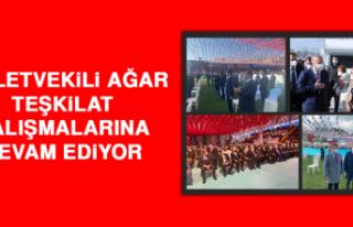 Milletvekili Ağar, Teşkilat Çalışmalarına Devam...