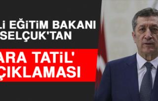Milli Eğitim Bakanı Selçuk'tan 'Ara Tatil'...