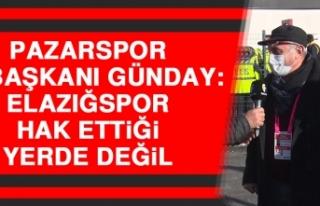 Pazarspor Asbaşkanı Günday: Elazığspor Hak Ettiği...