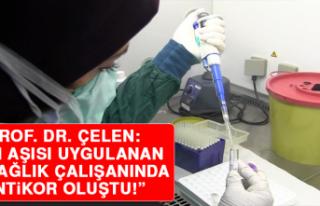 Prof. Dr. Çelen: Çin Aşısı Uygulanan İki Sağlık...