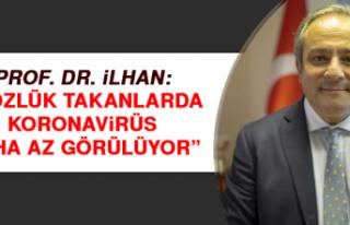 "Prof. Dr. İlhan: ""Gözlük takanlarda koronavirüs..."