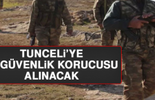 Tunceli'ye 50 Güvenlik Korucusu Alınacak