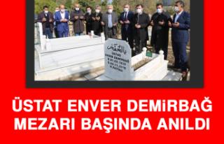 ÜSTAT ENVER DEMİRBAĞ MEZARI BAŞINDA ANILDI