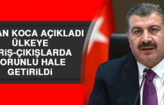 Bakan Koca Açıkladı Ülkeye Giriş-Çıkışlarda...