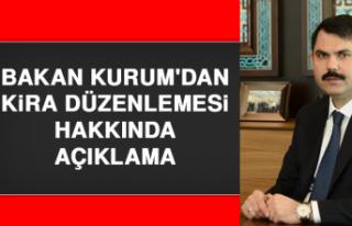 Bakan Kurum'dan Kira Düzenlemesi Hakkında Açıklama