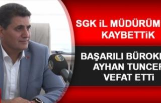 Başarılı Bürokrat Ayhan Tuncer Hayatını Kaybetti