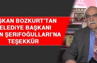 Başkan Bozkurt'tan Belediye Başkanı Şahin Şerifoğulları'na...