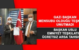 Başkan Uslu, Emniyet Teşkilatına Ücretsiz Arsa...