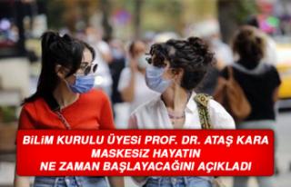 Prof. Dr. Ataş Kara, Maskesiz Hayatın Ne Zaman Başlayacağını...