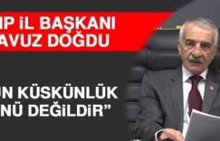 CHP İl Başkanı Doğdu: Gün Küskünlük Günü...