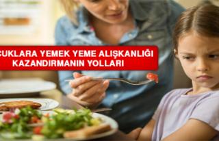 Çocuklara Yemek Yeme Alışkanlığı Kazandırmanın...
