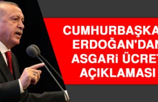 Cumhurbaşkanı Erdoğan'dan Asgari Ücret Açıklaması