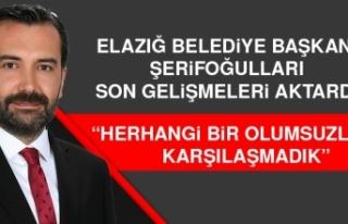 ELAZIĞ BELEDİYE BAŞKANI ŞERİFOĞULLARI SON GELİŞMELERİ...