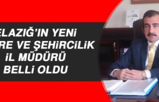 Elazığ'ın Yeni Çevre ve Şehircilik İl Müdürü...