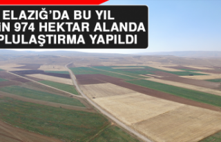 Elazığ'da Bu Yıl 26 Bin 974 Hektar Alanda Toplulaştırma...